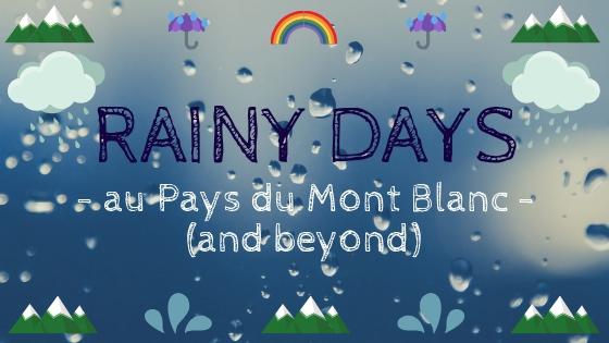 RAINY DAYS © montblancfamilyfun.com